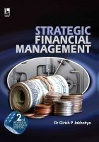 Strategic Financial Management, 2/e PB: Book by Jakhotiya G P