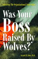 Was Your Boss Raised By Wolves?: Book by Gerald M. Groe