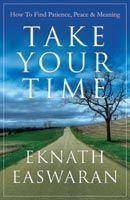 Take Your Time: Book by Eknath Easwaran