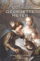Royal Escape: Book by Georgette Heyer