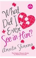 Metro Reads : What Did I Ever See In Him: Book by Amrita Sharma