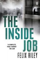The Inside Job:Book by Author-Felix Riley