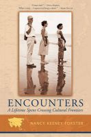 Encounters: A Lifetime Spent Crossing Cultural Frontiers: Book by Nancy Keeney Forster