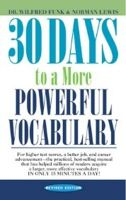 30 Days to a More Powerful Vocabulary: Book by Wilfred John Funk , Norman Lewis
