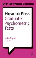 How to Pass Graduate Psychometric Tests: Essential Preparation for Numerical and Verbal Ability Tests Plus Personality Questionnaires: Book by Mike Bryon