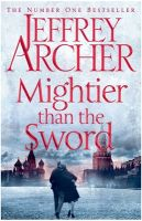 Mightier than the Sword: Book by Jeffrey Archer