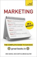 Marketing in 4 Weeks: The Complete Guide to Success: Teach Yourself: Book by Eric Davies