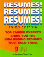 Resumes! Resumes! Resumes!: Top Career Experts Show You the Job-landing Resumes That Sold Them: Book by Career Press