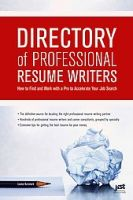 Directory of Professional Resume Writers: How to Find and Work with a Pro to Accelerate Your Job Search: Book by Louise Kursmark