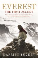 Everest - The First Ascent: The Untold Story of Griffith Pugh, the Man Who Made it Possible: Book by HARRIET TUCKEY