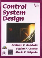 CONTROL SYSTEM DESIGN (WITH CD) (English) 1st Edition: Book by Goodwin Graham C, Salgado Mario E, Graebe Stefan F
