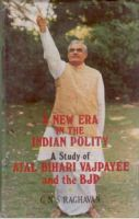 A New Era In The Indian Polity A Study of Atal Behari Vajpayee And The BJP: Book by G.N.S. Raghavan
