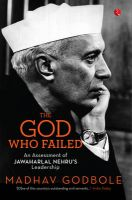 The God Who Failed : An Assessment of Jawaharlal Nehrus Leadership: Book by Madhav Godbole