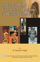 The Changing Role of Science Centres and Museums in Developing Countries/Nam S&T Centre: Book by NAM S&T Centre & Sehgal, Dr. Narender K.