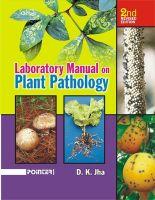 Laboratory Manual on Plant Pathology (English): Book by D. K. Jha