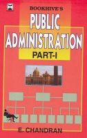 Public Administration Part 1 (Paperback): Book by Chandran E