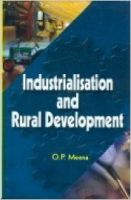 Industrialisation and Rural Development, 295 pp, 2012 (English): Book by O. P. Meena