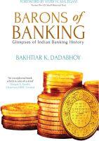 Barons of Banking: Book by Bakhtiar K. Dadabhoy