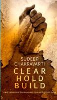 Clear. Hold. Build.: Hard Lessons of Business and Human Rights in India: Book by Sudeep Chakravarti