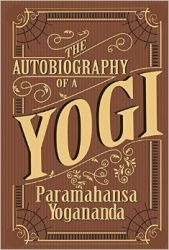 The Autobiography of a Yogi: Book by Parmahansa Yogananda