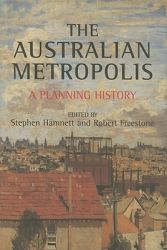 The Australian Metropolis: A Planning History: Book by Stephen Hamnett