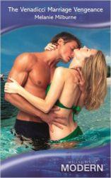 The Venadicci Marriage Vengeance (Mills & Boon Modern): Book by Melanie Milburne