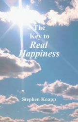 The Key to Real Happiness: Book by Stephen Knapp