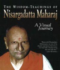 Wisdom-Teachings of Nisargadatta Maharaj: A Visual Journey: Book by Nisargadatta Maharaj
