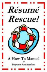 Resume Rescue!: A How-To Manual: Book by Stephen Summerford