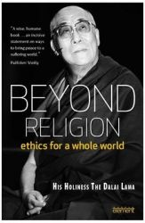 Beyond Religion: Ethics for a Whole World: Book by Tenzin Gyatso