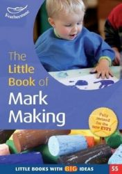The Little Book of Mark Making: Little Books With Big Ideas (55): Book by Elaine Massey