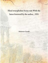 Hind swaraj Indian home rule With the latest foreword by the author 1921 [Hardcover]: Book by Mahatma Gandhi