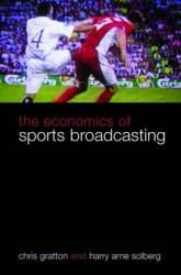 The Economics of Sports Broadcasting: Book by Chris Gratton