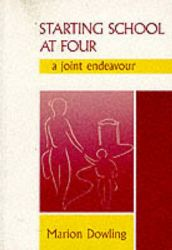 Starting School at Four: A Joint Endeavour: Book by Marion Dowling
