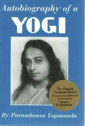 Autobiography of a Yogi, Parmahansa Yogananda: Book by Paramhansa Yogananda