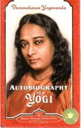 Autobiography of a Yogi: Book by Paramahansa Yogananda
