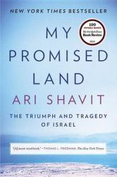 My Promised Land: The Triumph and Tragedy of Israel: Book by Ari Shavit