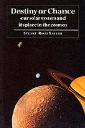 Destiny or Chance: Our Solar System and its Place in the Cosmos: Book by Stuart Ross Taylor