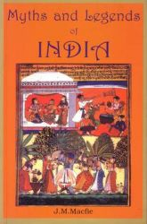 Myths and Legends of India: An Introduction to the Study of Hinduism: Book by J.M. Macfie