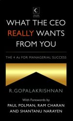 What the CEO Really Wants From You : The 4 as for Managerial Success (English) (Paperback): Book by R. Gopalakrishnan