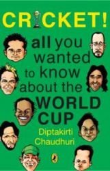 Cricket! All You Wanted To Know About: Book by Diptakirti Chaudhuri