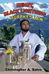 Henry, Black Lightning and Murphy's Law: Book by Christopher A. Salvo