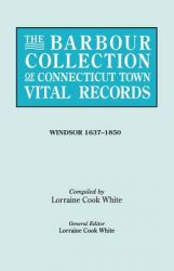 The Barbour Collection of Connecticut Town Vital Records [Vol. 55]: Book by general ed. White