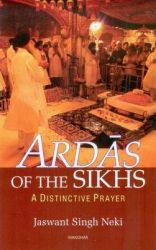 Ardas of the Sikhs: A Distinctive Prayer: Book by Jaswant Singh Neki
