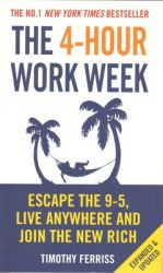 The 4-Hour Work Week (English) (Paperback): Book by Timothy Ferriss