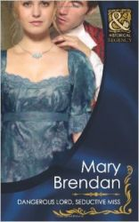 Dangerous Lord  Seductive Miss (Mills & Boon Historical): Book by Mary Brendan
