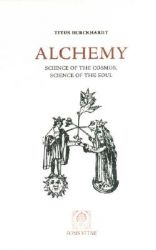 Alchemy: Science of the Cosmos, Science of the Soul: Book by Titus Burckhardt