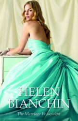 The Marriage Possession (Mills and Boon Exclusive): Book by Helen Bianchin
