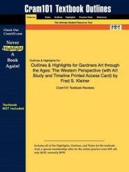Outlines & Highlights for Gardners Art Through the Ages: The Western Perspective (with Art Study and Timeline Printed Access Card) by Fred S. Kleiner, ISBN: 9780495573555: Book by Cram101 Textbook Reviews