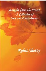 Straight from the Heart - A Collection of Love  & Lovely Poems: Book by Rohit Shetty